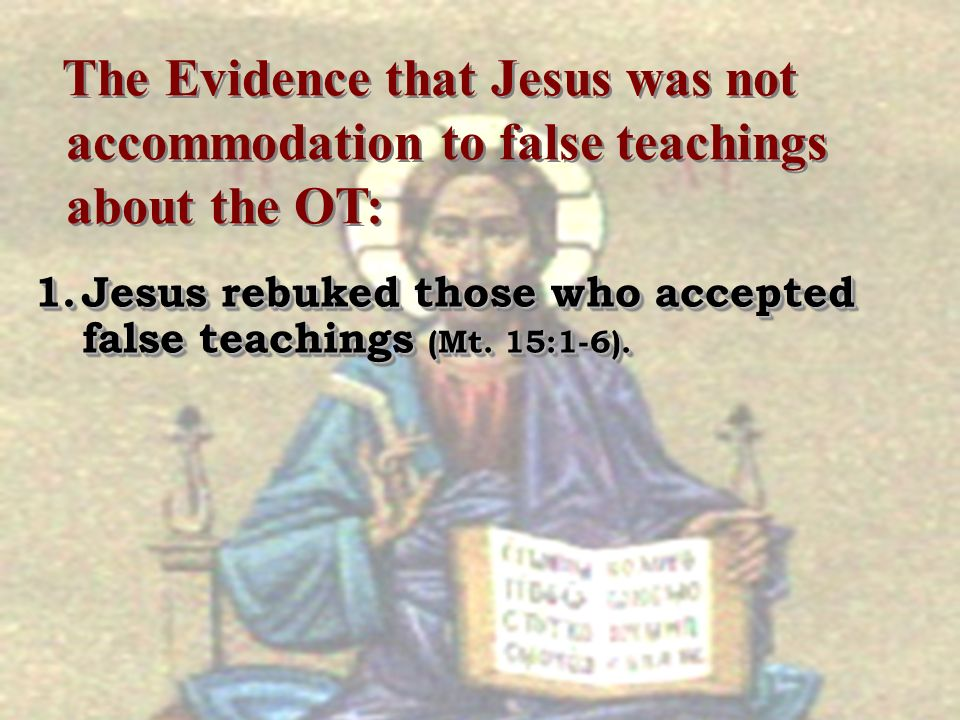 The Evidence that Jesus was not. accommodation to false teachings