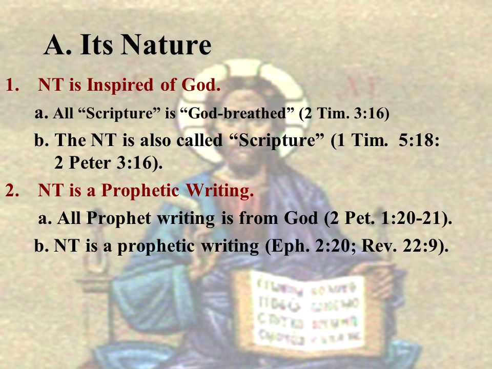 A. Its Nature NT is Inspired of God.