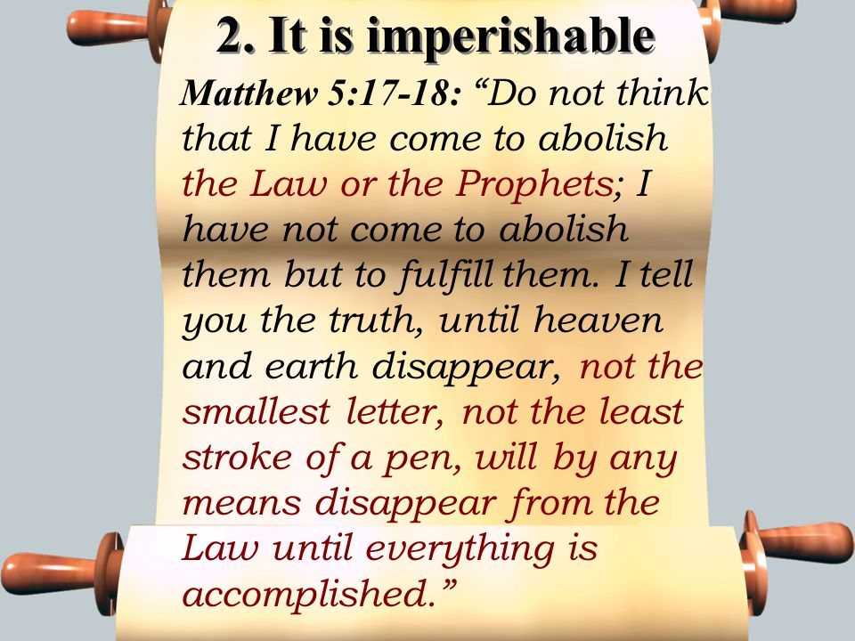 2. It is imperishable