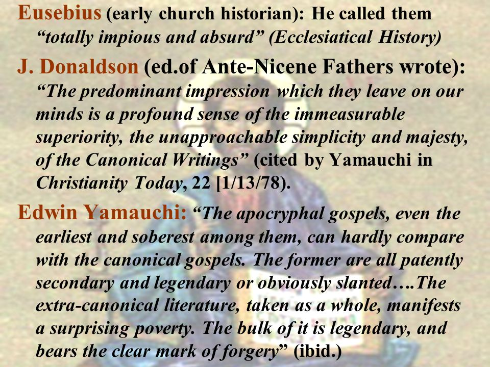 Eusebius (early church historian): He called them totally impious and absurd (Ecclesiatical History)