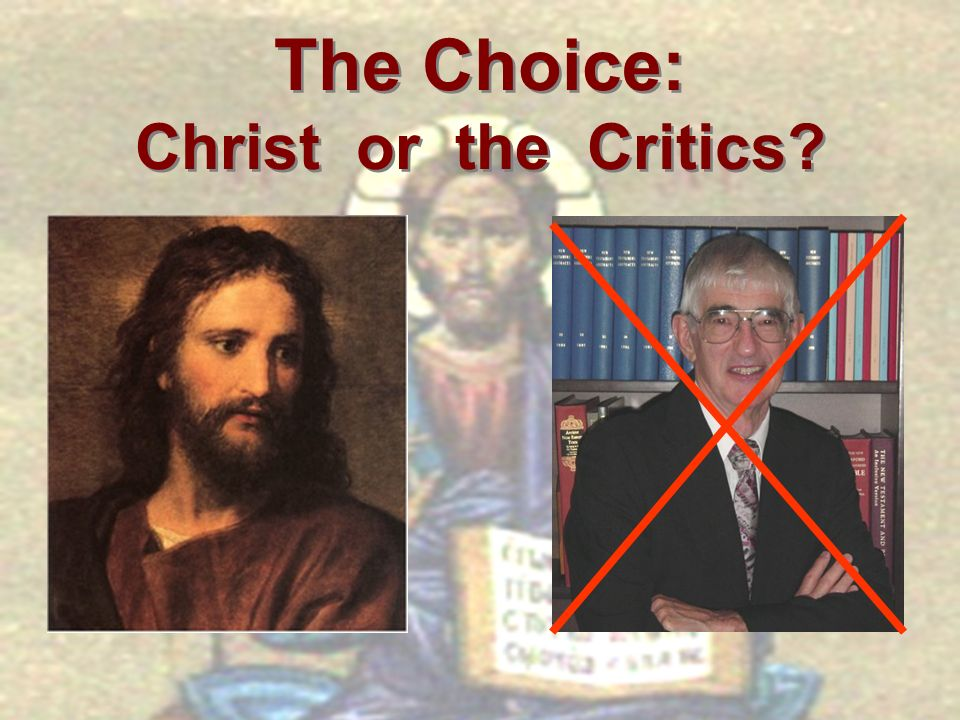 The Choice: Christ or the Critics