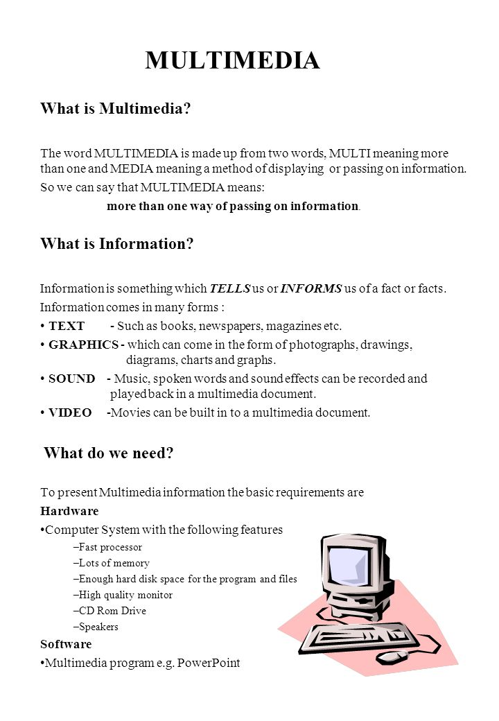 MULTIMEDIA What is Multimedia What is Information