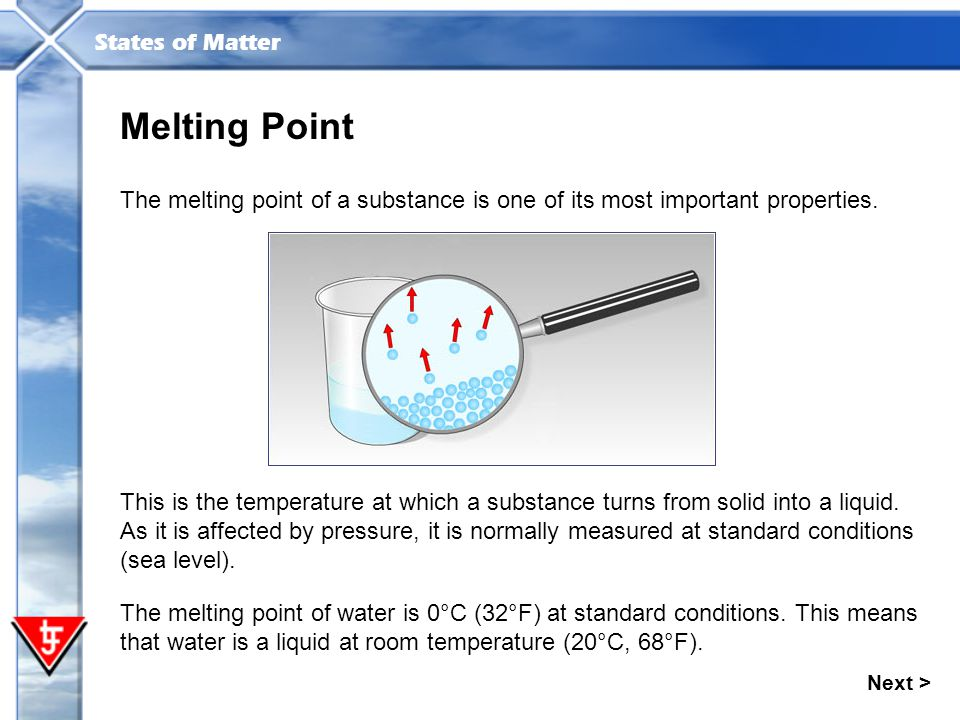 Melting Point The melting point of a substance is one of its most important properties.