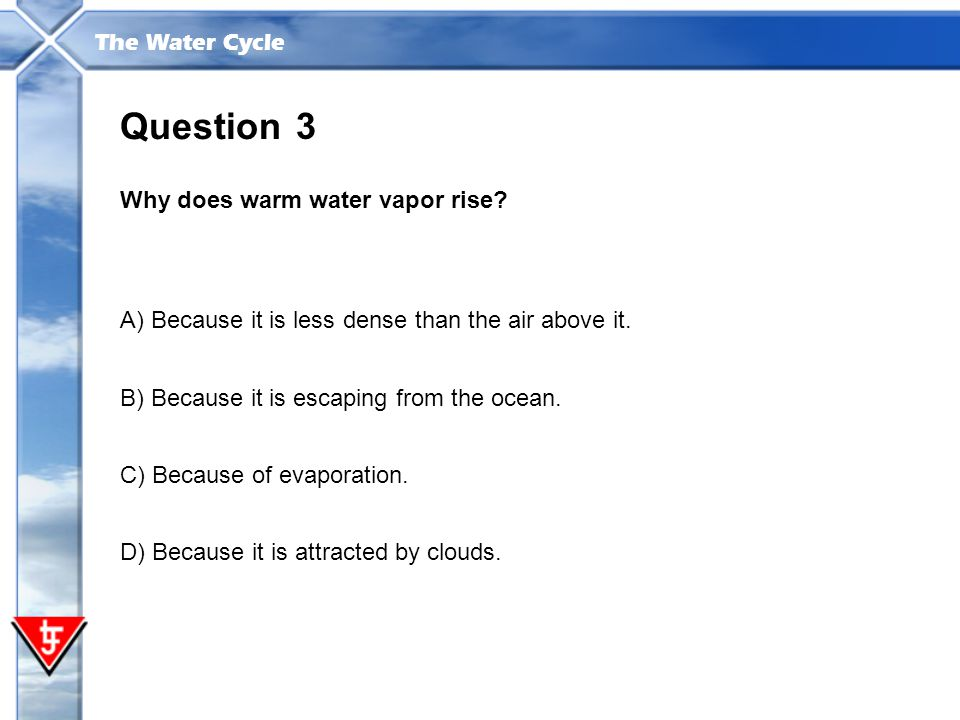Question 3 Why does warm water vapor rise