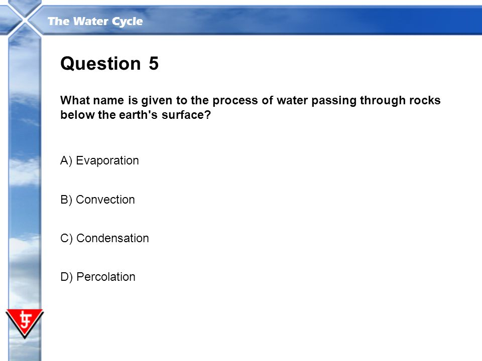 Question 5. What name is given to the process of water passing through rocks below the earth s surface
