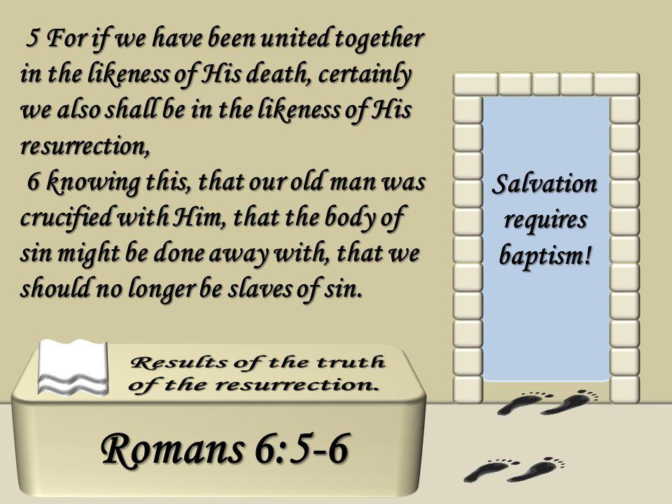 Salvation requires baptism!