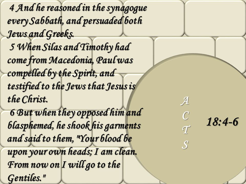 4 And he reasoned in the synagogue every Sabbath, and persuaded both Jews and Greeks.