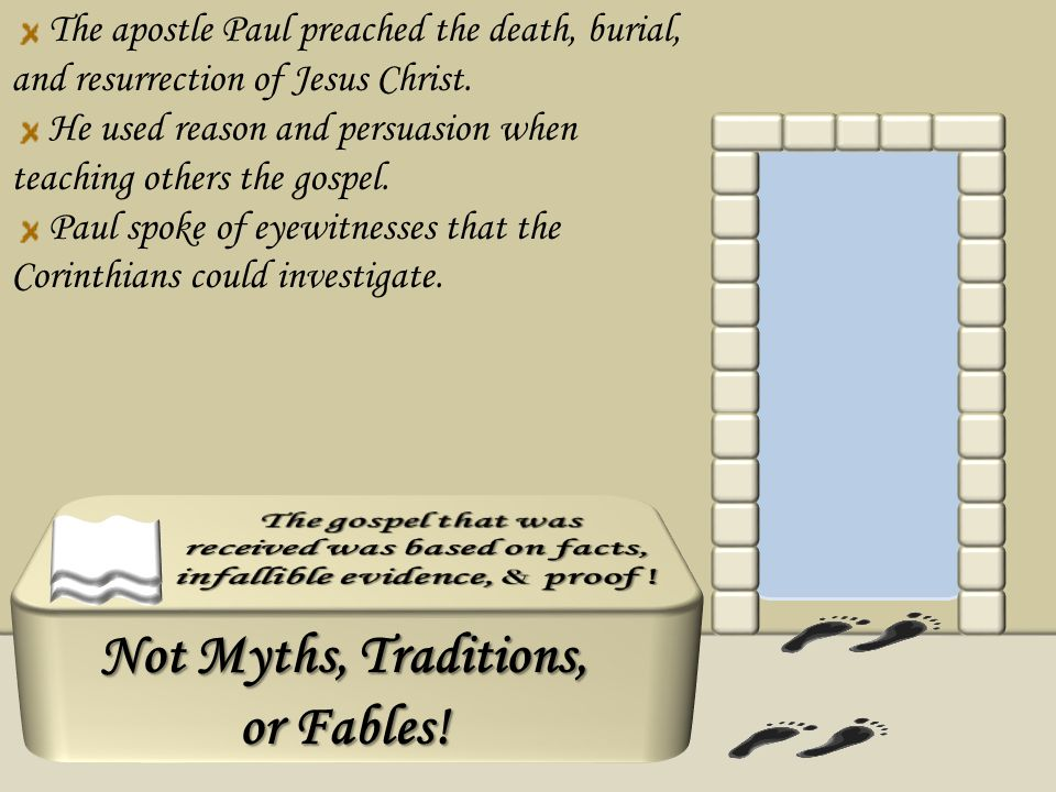 Not Myths, Traditions, or Fables!