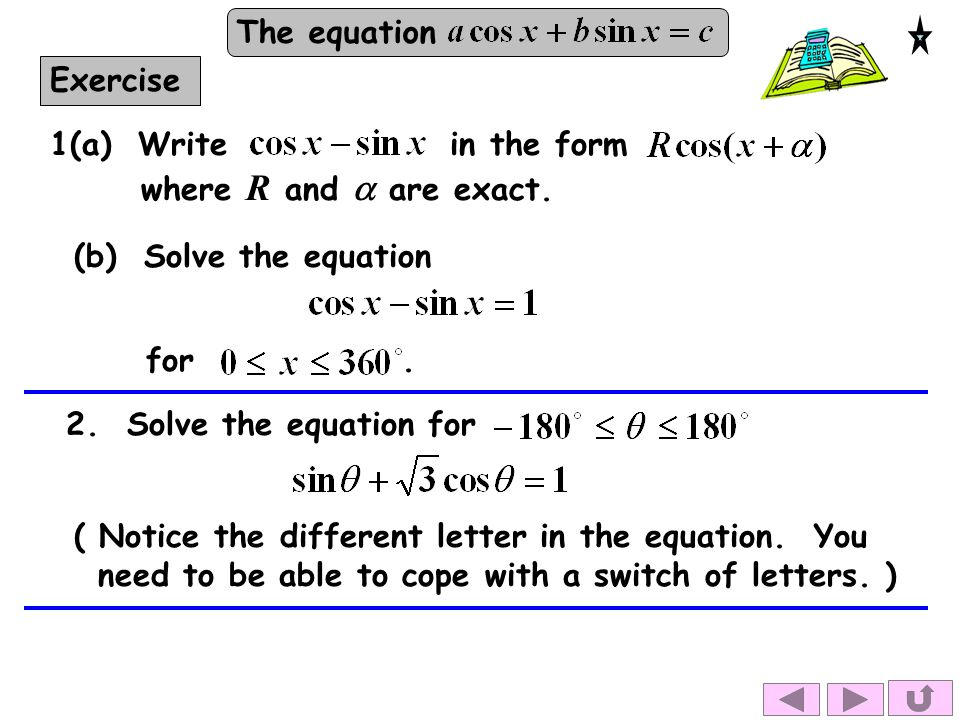 Exercise 1(a) Write in the form where R and a are exact. (b) Solve the equation.