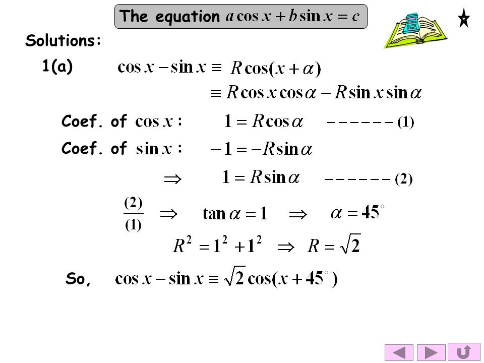Solutions: 1(a) Coef. of : Coef. of : So,