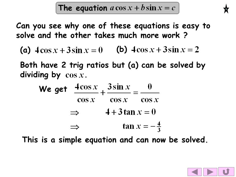 Can you see why one of these equations is easy to solve and the other takes much more work