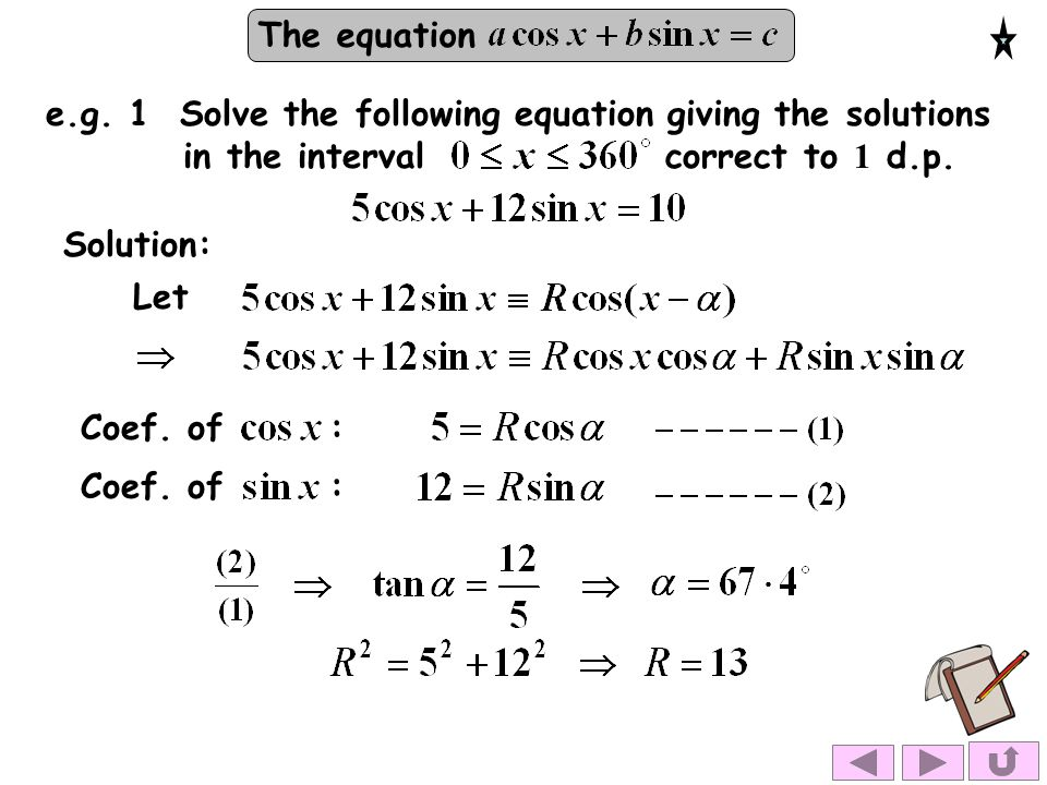 e.g. 1 Solve the following equation giving the solutions in the interval correct to 1 d.p.