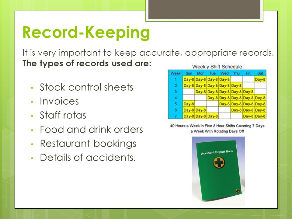 Record-Keeping Stock control sheets Invoices Staff rotas
