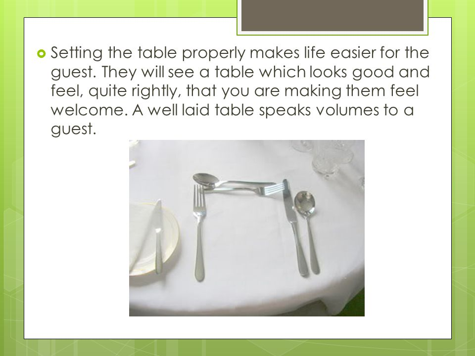 Setting the table properly makes life easier for the guest