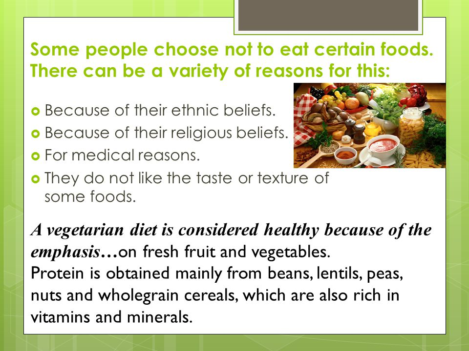 Protein is obtained mainly from beans, lentils, peas,
