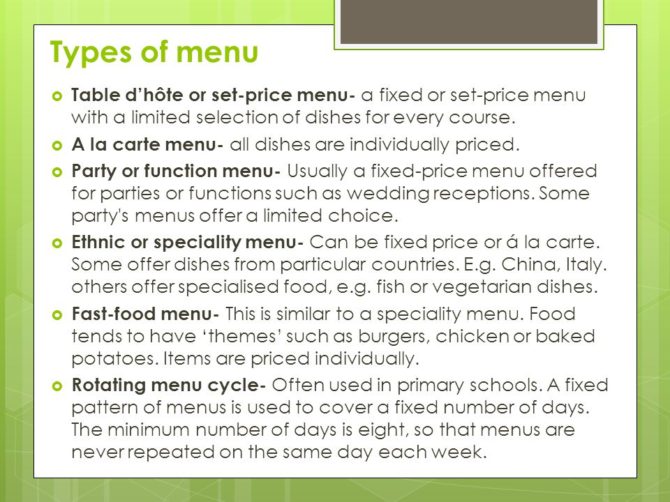 Types of menu Table d'hôte or set-price menu- a fixed or set-price menu with a limited selection of dishes for every course.