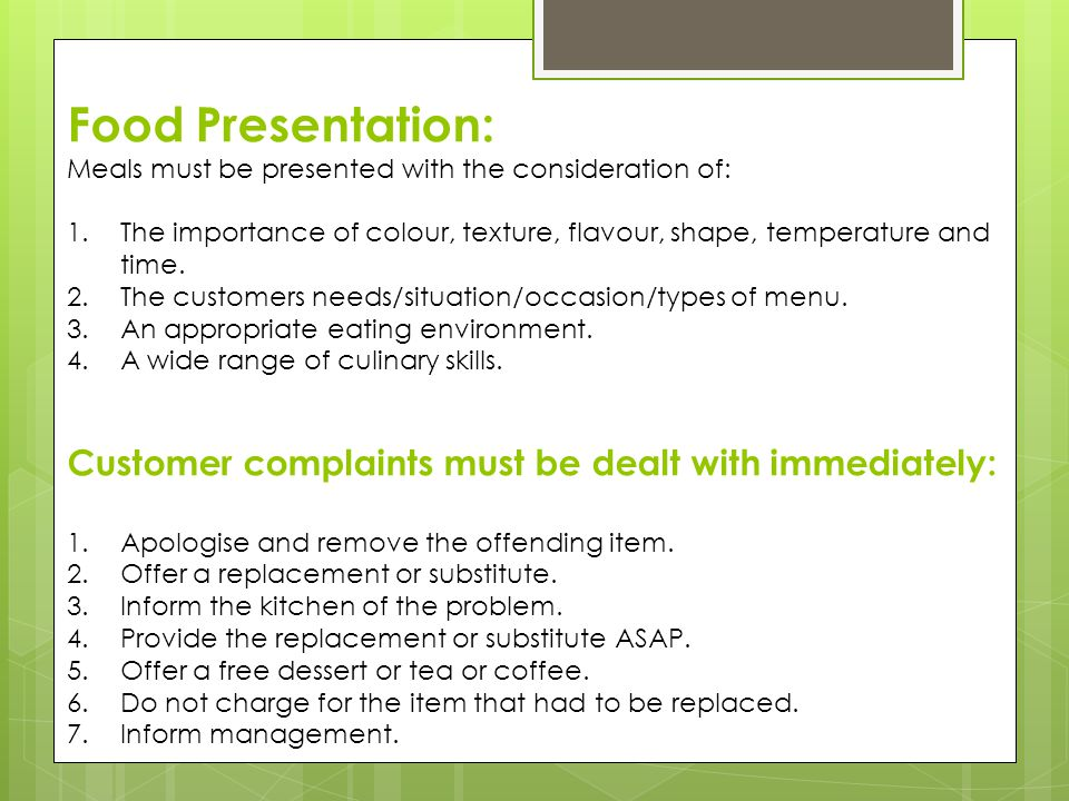 Food Presentation: Customer complaints must be dealt with immediately: