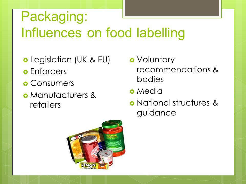 Packaging: Influences on food labelling