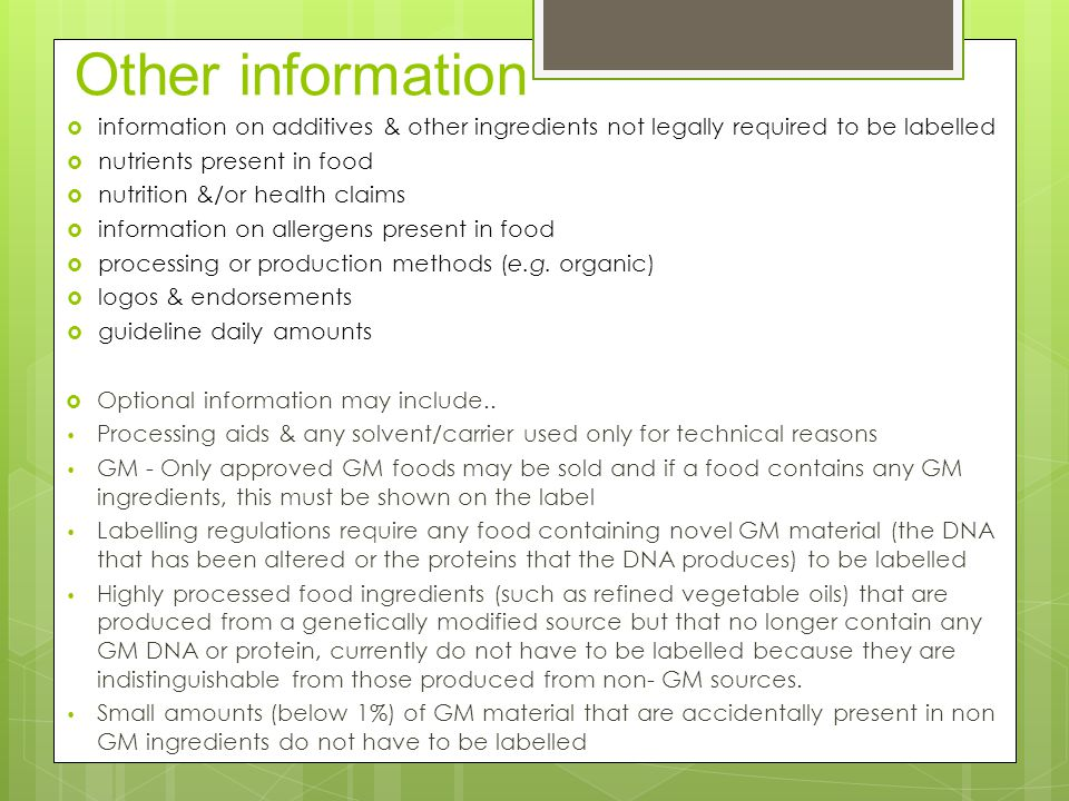 Other information information on additives & other ingredients not legally required to be labelled.