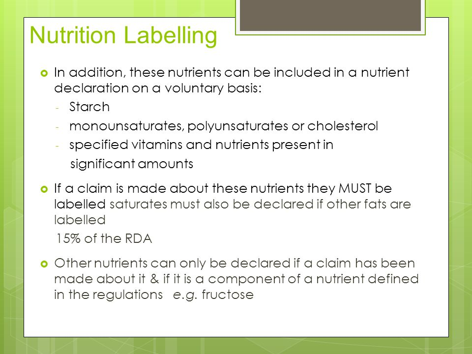 Nutrition Labelling In addition, these nutrients can be included in a nutrient declaration on a voluntary basis: