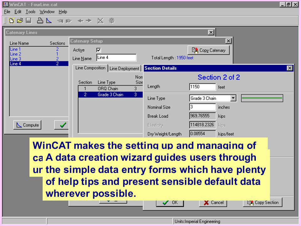 WinCAT makes the setting up and managing of catenary data extremely easy, even for someone unfamiliar with cable systems.