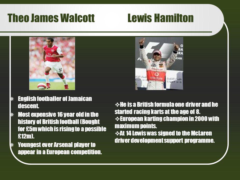 Theo James Walcott Lewis Hamilton