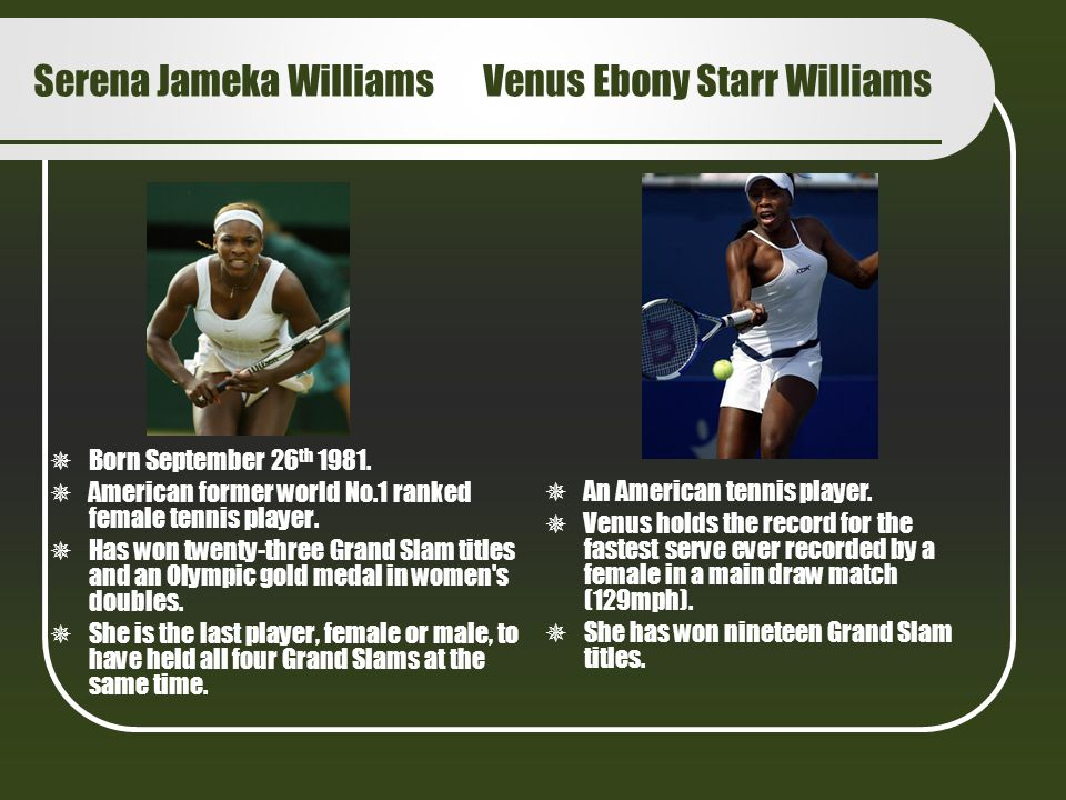 Serena Jameka Williams Venus Ebony Starr Williams