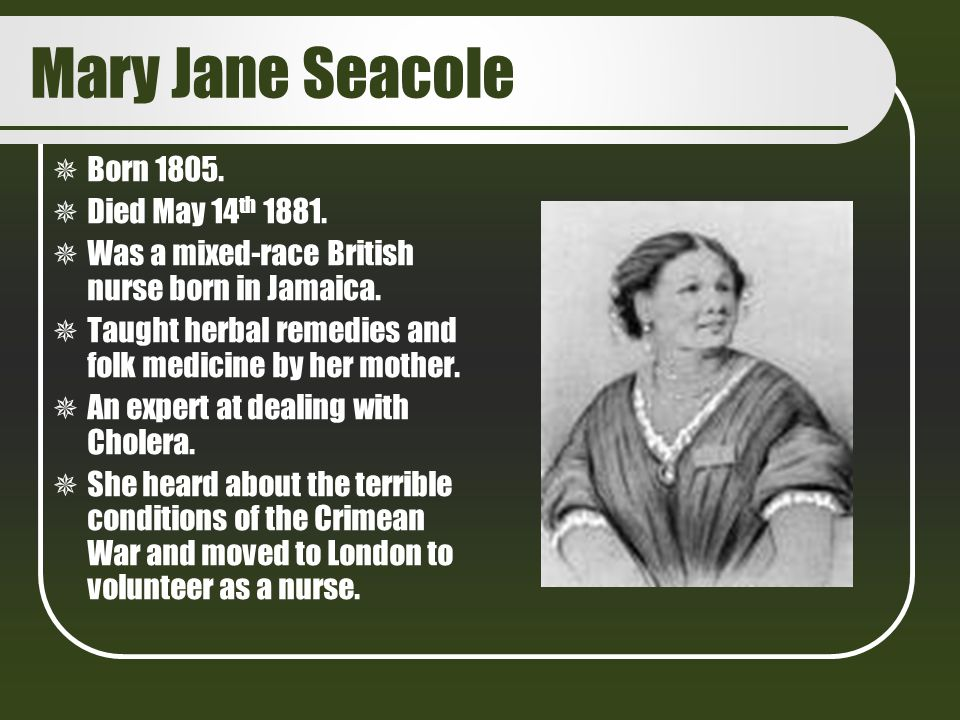 Mary Jane Seacole Born 1805. Died May 14th 1881.