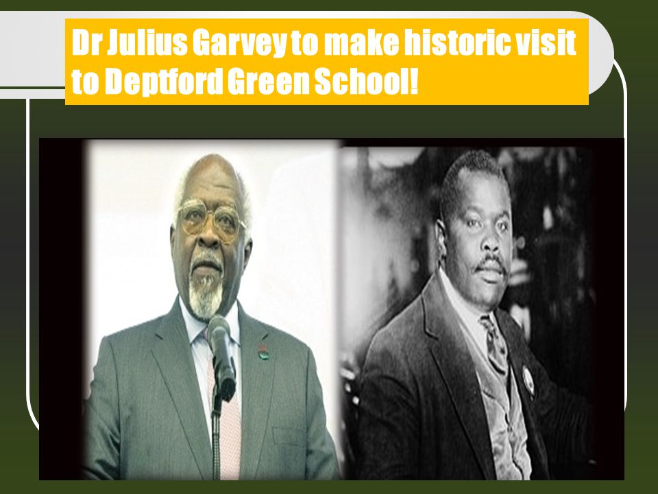 Dr Julius Garvey to make historic visit to Deptford Green School!