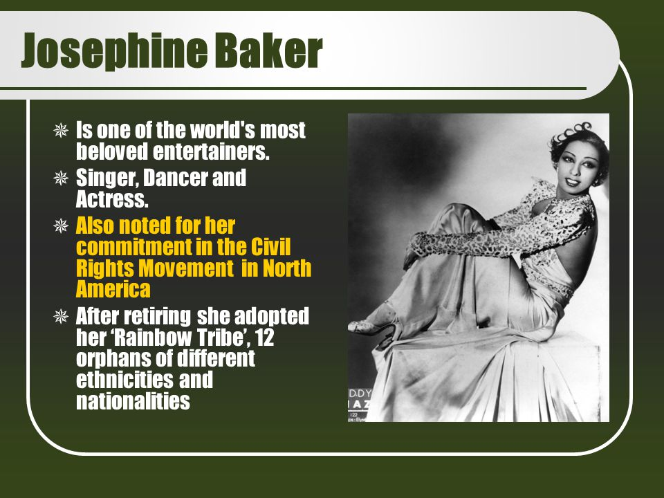Josephine Baker Is one of the world s most beloved entertainers.