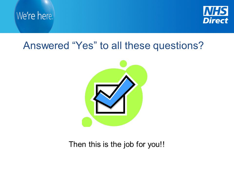 Answered Yes to all these questions