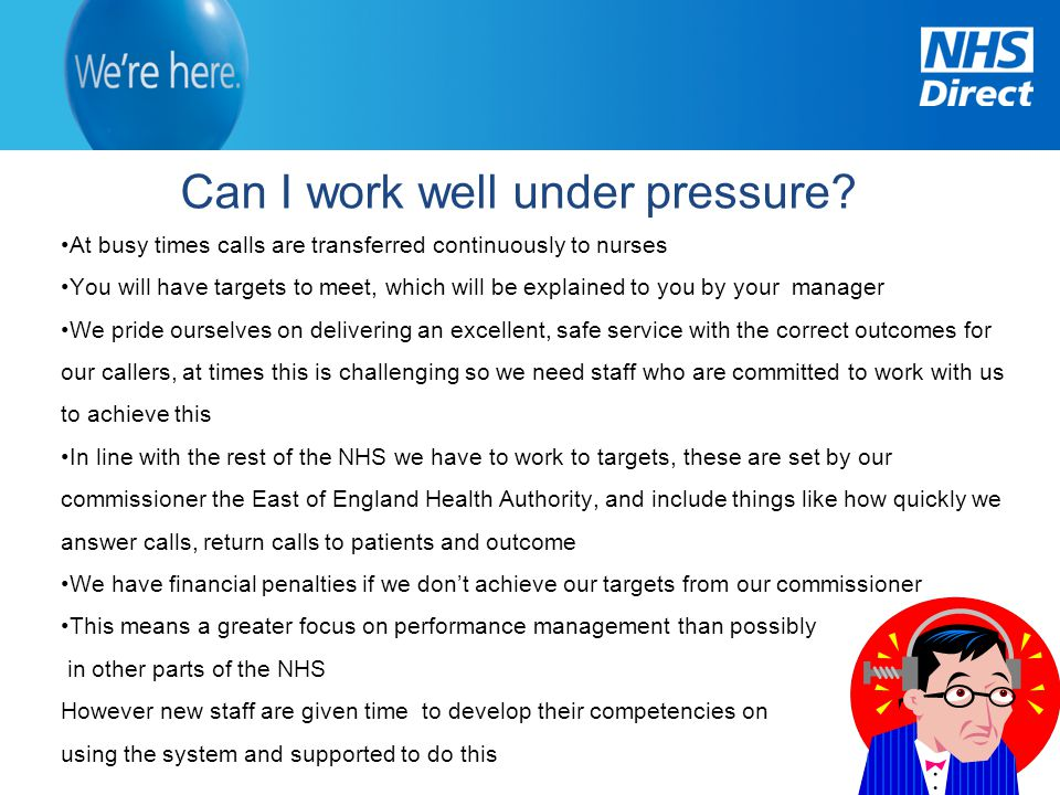 do you work well under pressure