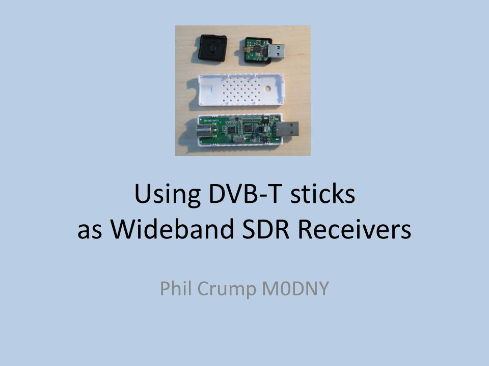 Using DVB-T sticks as Wideband SDR Receivers