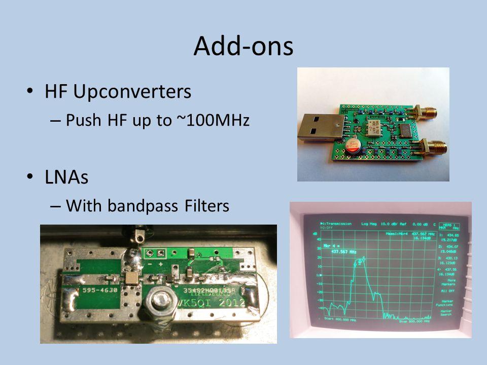 Add-ons HF Upconverters LNAs Push HF up to ~100MHz