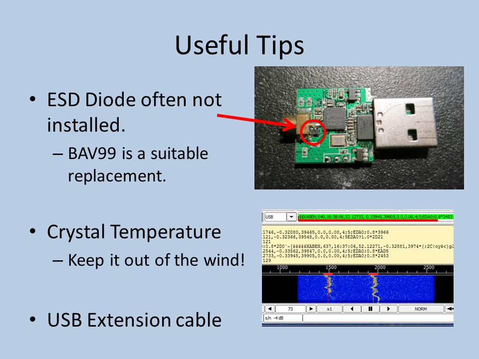 Useful Tips ESD Diode often not installed. Crystal Temperature