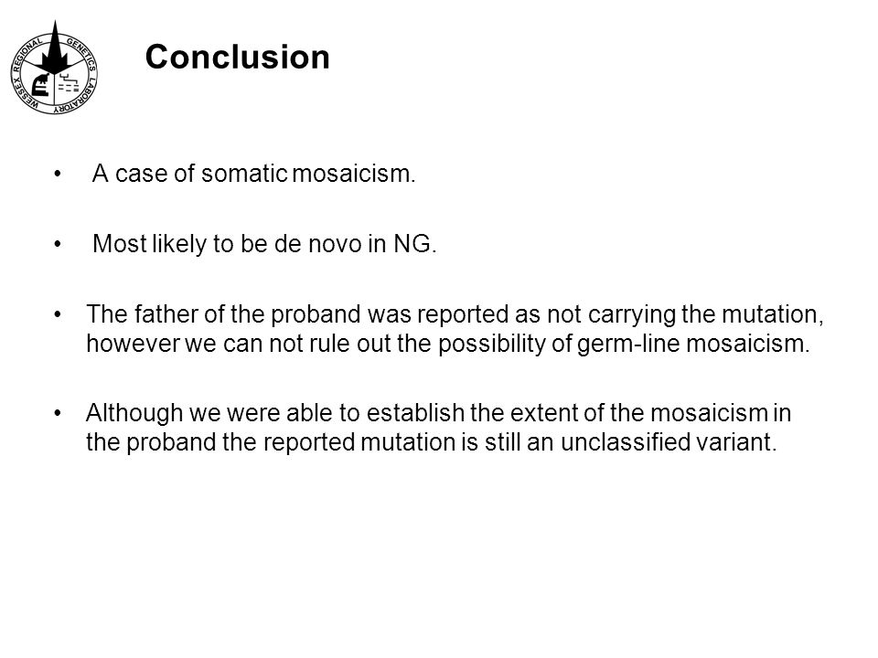 Conclusion A case of somatic mosaicism.