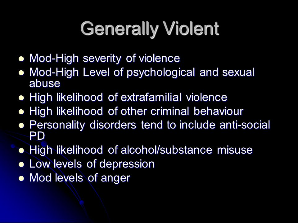 Generally Violent Mod-High severity of violence