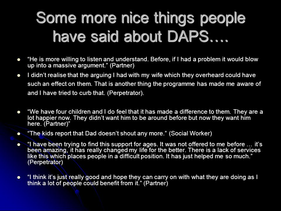 Some more nice things people have said about DAPS….