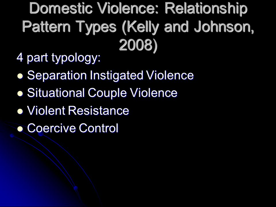 Domestic Violence: Relationship Pattern Types (Kelly and Johnson, 2008)