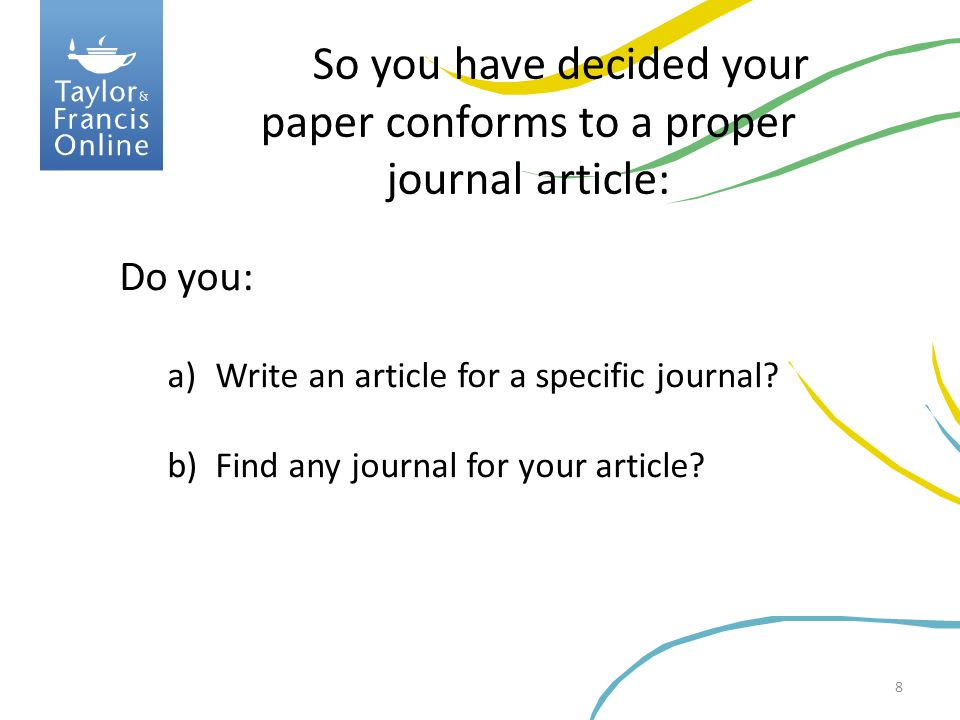 So you have decided your paper conforms to a proper journal article: