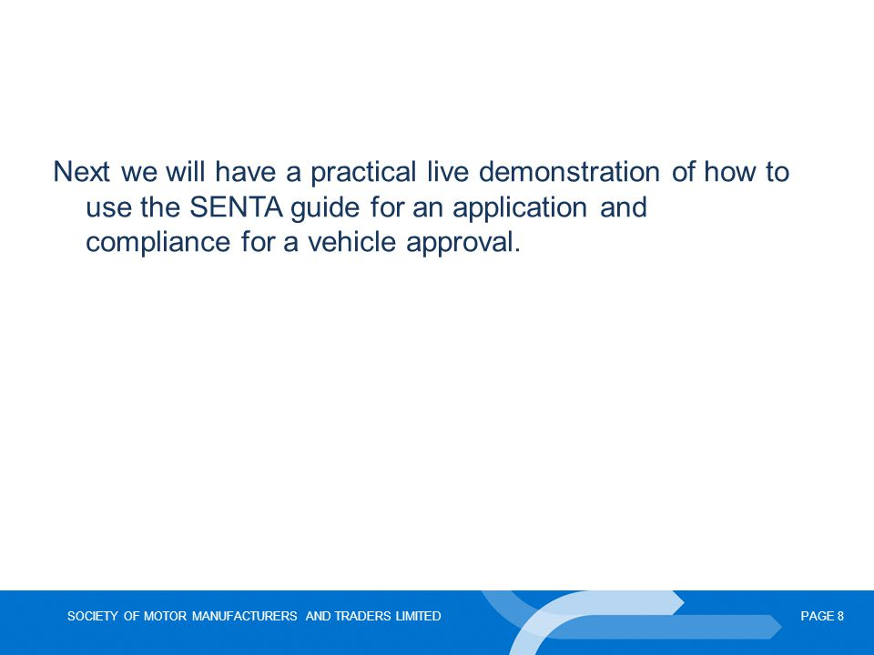 Next we will have a practical live demonstration of how to use the SENTA guide for an application and compliance for a vehicle approval.