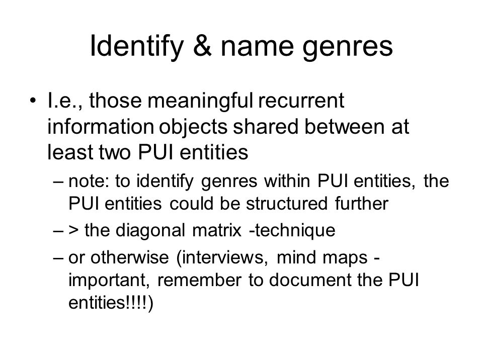 Identify & name genres I.e., those meaningful recurrent information objects shared between at least two PUI entities.