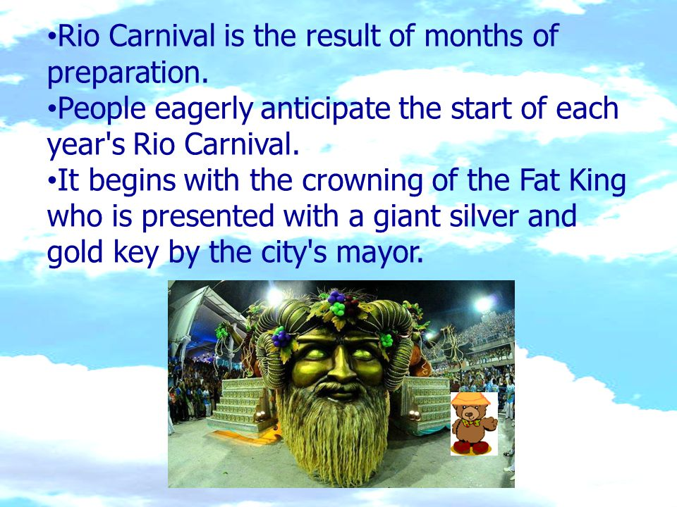 Rio Carnival is the result of months of preparation.