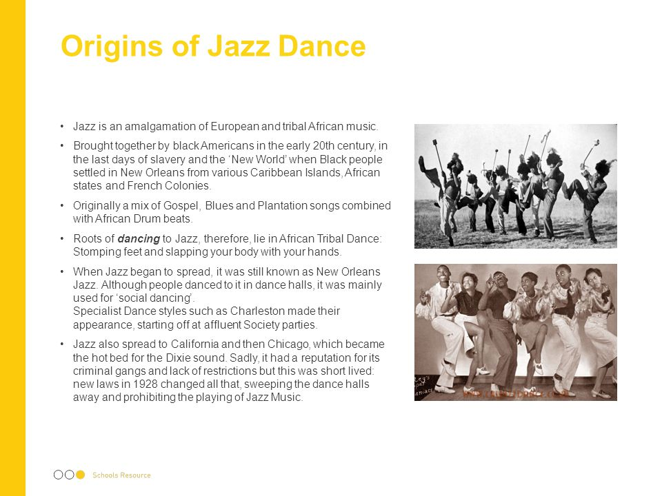 Origins of Jazz Dance Jazz is an amalgamation of European and tribal African music.