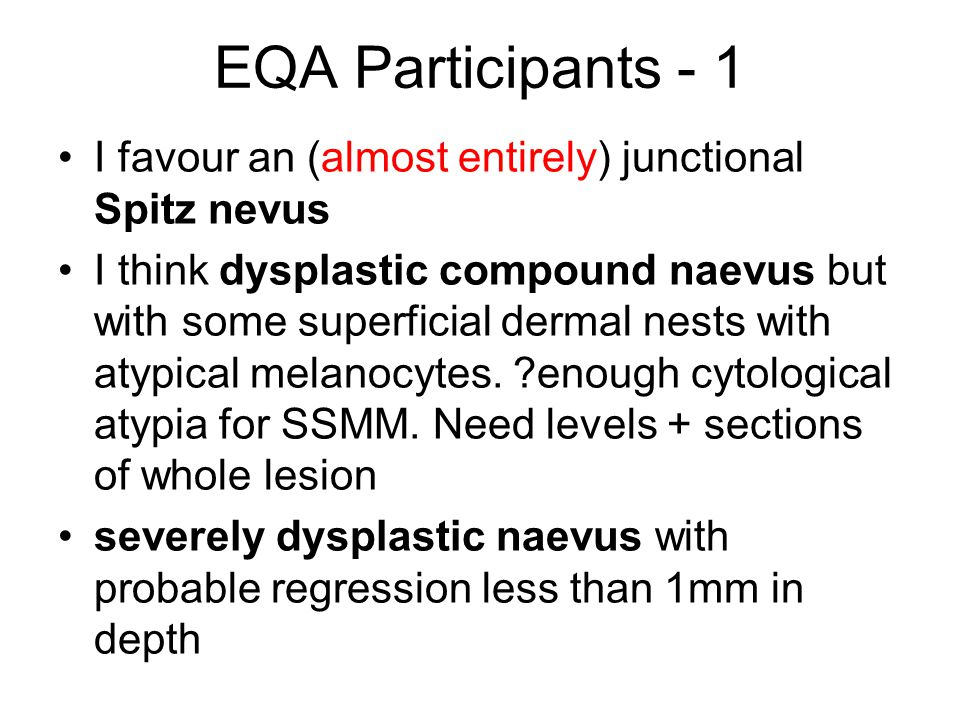 EQA Participants - 1 I favour an (almost entirely) junctional Spitz nevus.