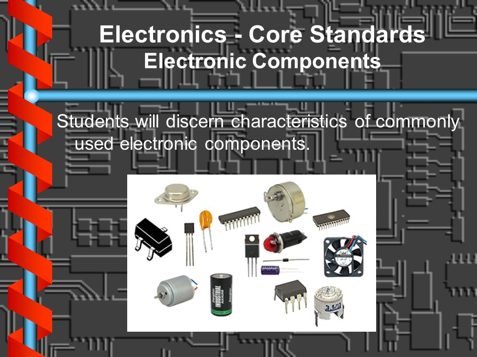 Electronics - Core Standards Electronic Components