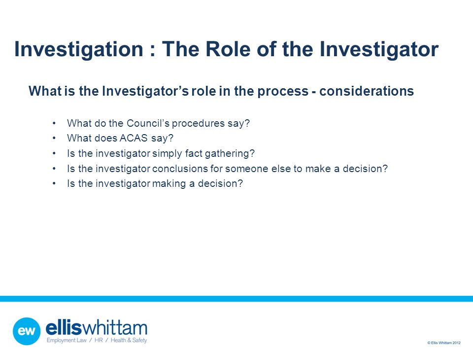 Investigation : The Role of the Investigator