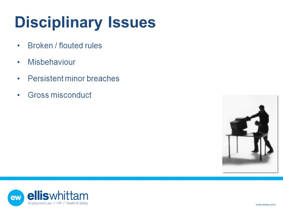 Disciplinary Issues Broken / flouted rules Misbehaviour