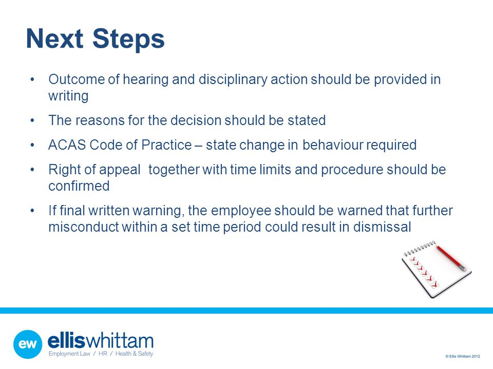 Next Steps Outcome of hearing and disciplinary action should be provided in writing. The reasons for the decision should be stated.