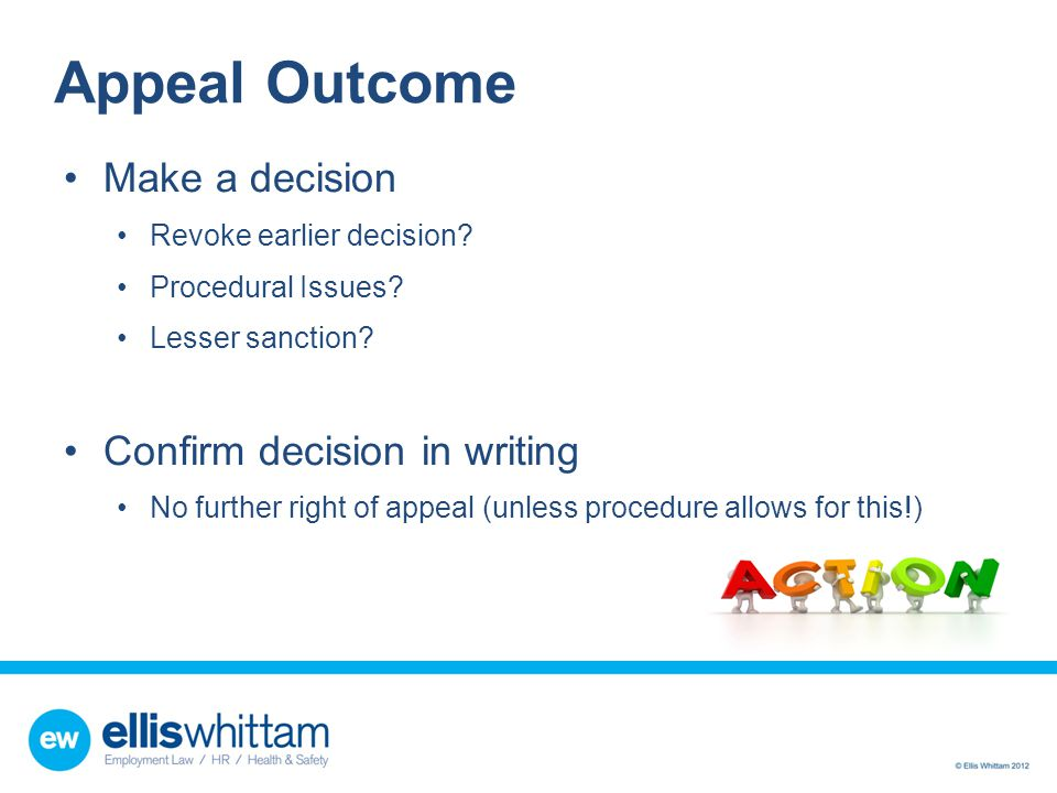 Appeal Outcome Make a decision Confirm decision in writing